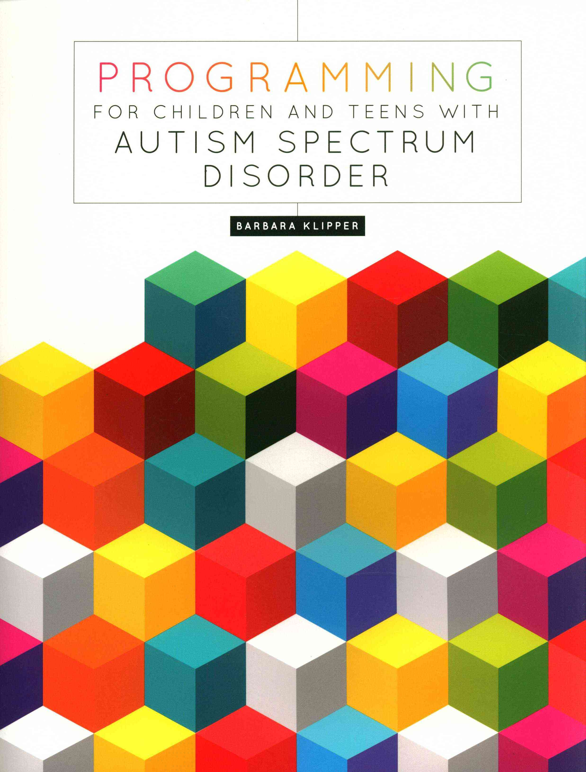 Programming for Children and Teens With Autism Spectrum Disorder By Klipper, Barbara