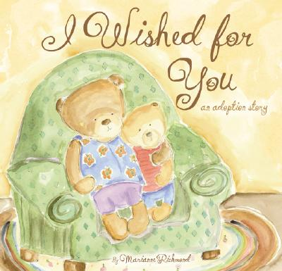 I Wished for You By Richmond, Marianne